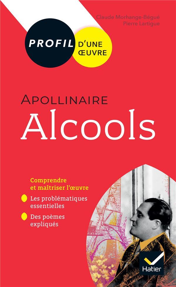 Apollinaire, Alcools ; Toutes Les Cles D'Analyse Pour Le Bac