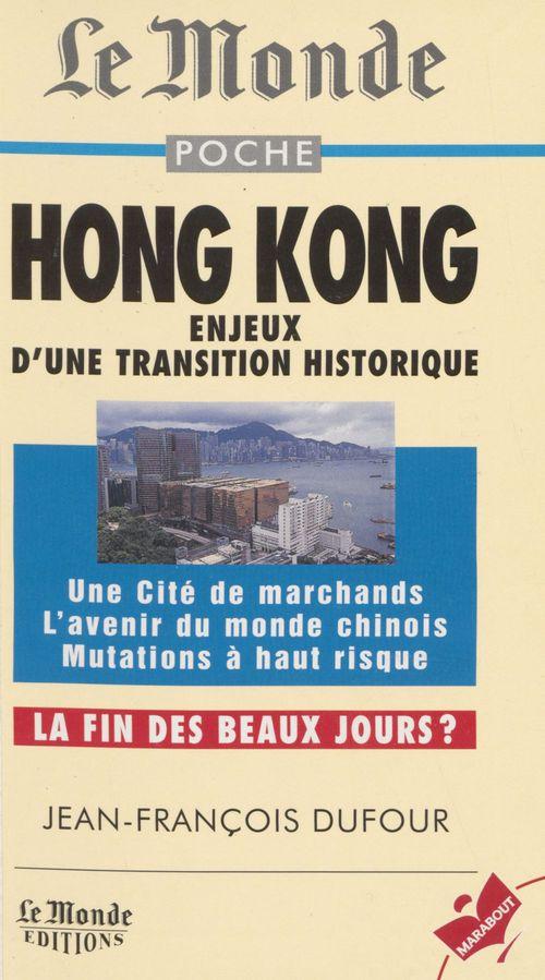 Hong kong, enjeux d'une transition hsitorique