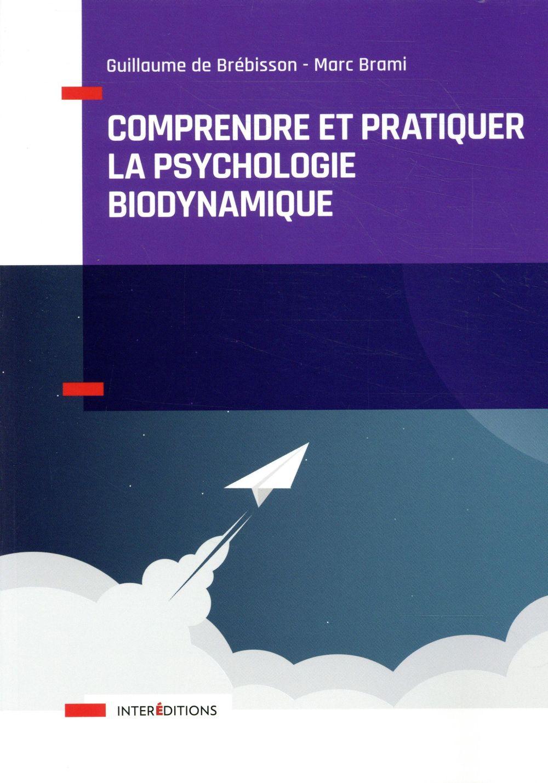 Comprendre et pratiquer la psychothérapie biodynamique