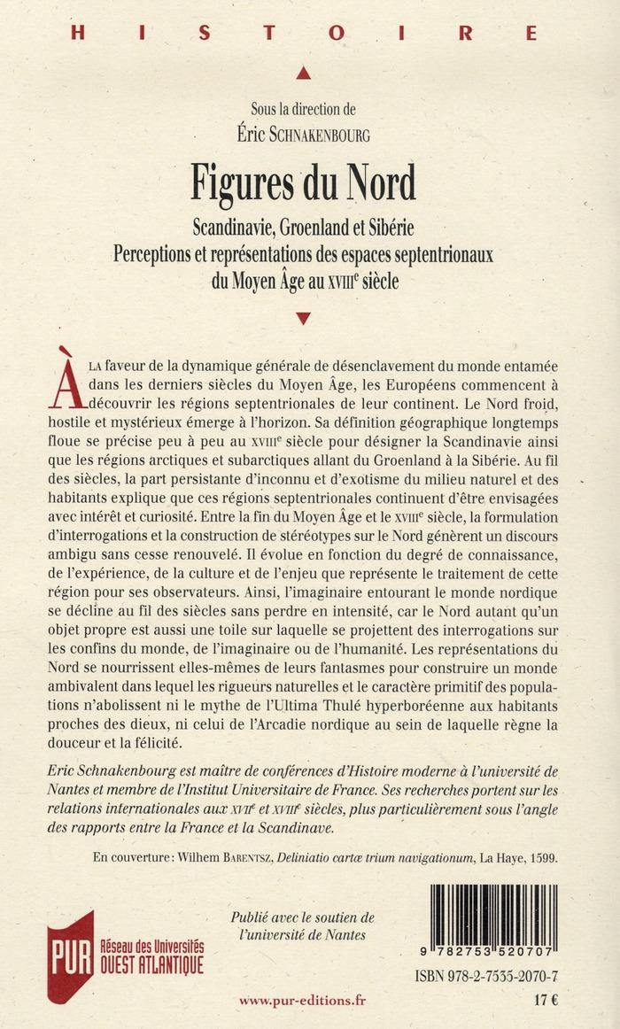 Figures du Nord ; Scandinavie, Groenland et Sibérie ; perceptions et représentations des espaces septentrionaux du Moyen Age au XVIII siècle