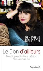 Vente Livre Numérique : Le Don d'ailleurs. Autobiographie d'une médium  - Geneviève Delpech