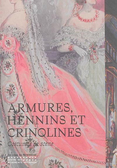 Armures, hennins et crinolines ; costumes de scène