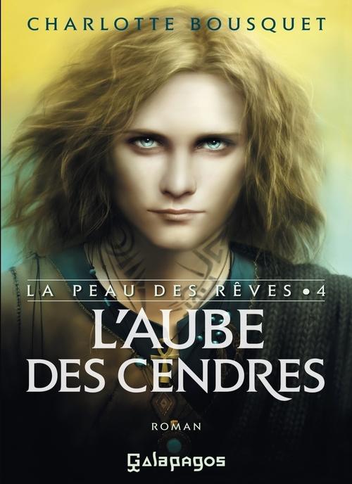 Vente EBooks : La peau des rêves - tome 4 L'aube des cendres  - Charlotte BOUSQUET
