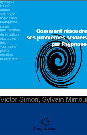 Comment Resoudre Ses Problemes Sexuels Par L'Hypnose