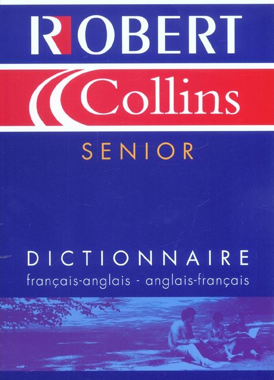 Le Robert & Collins Senior ; Dictionnaire Francais-Anglais Et Anglais-Francais