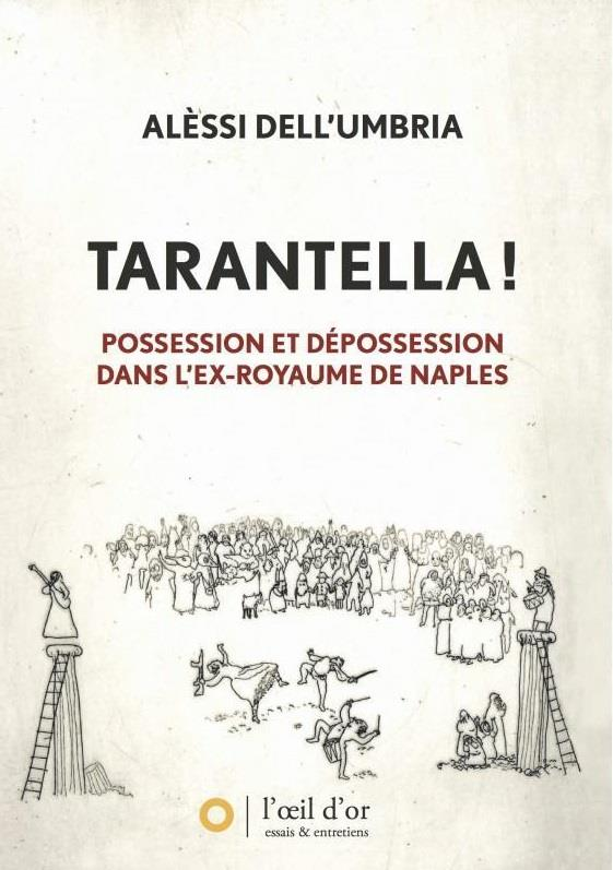 Tarantella ! possession et dépossession dans l'ex-royaume de Naples