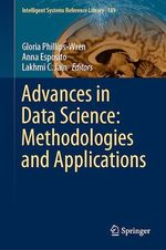 Advances in Data Science: Methodologies and Applications  - Lakhmi C. Jain - Anna Esposito - Gloria Phillips-Wren