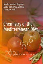 Chemistry of the Mediterranean Diet  - Salvatore Parisi - Amélia Martins Delgado - Maria Daniel Vaz Almeida