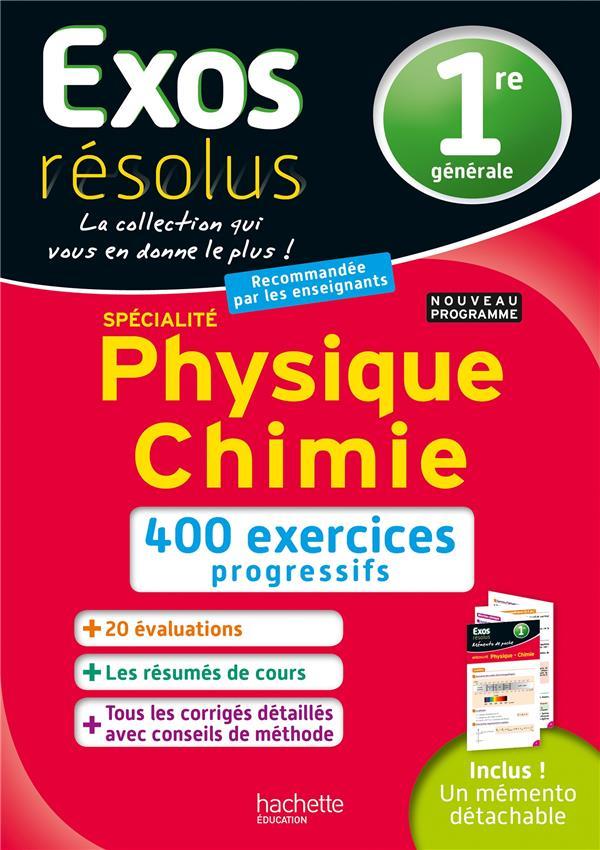 Exos résolus ; spécialité physique-chimie ; 1re ; 400 exercices progressifs