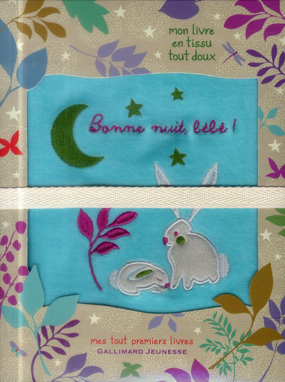 Bonne nuit, bébé ; mon livre en tissu tout doux