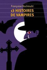 Vente EBooks : 13 histoires de vampires  - Françoise Rachmuhl