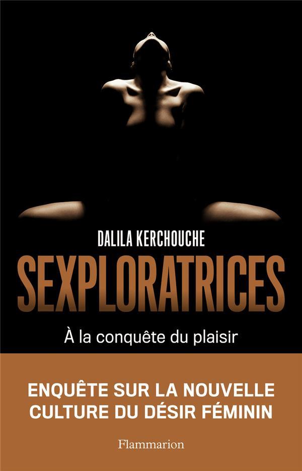 Sexploratrices ; à la conquête du plaisir