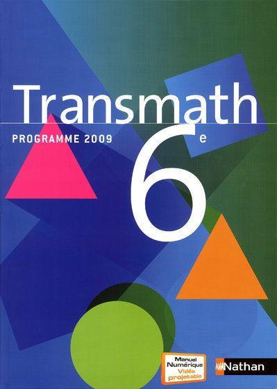 Transmath; 6eme ; Manuel De L'Eleve (Edition 2009)