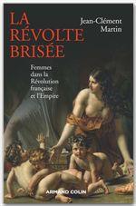 La révolte brisée ; femmes dans la Révolution française et l'Empire