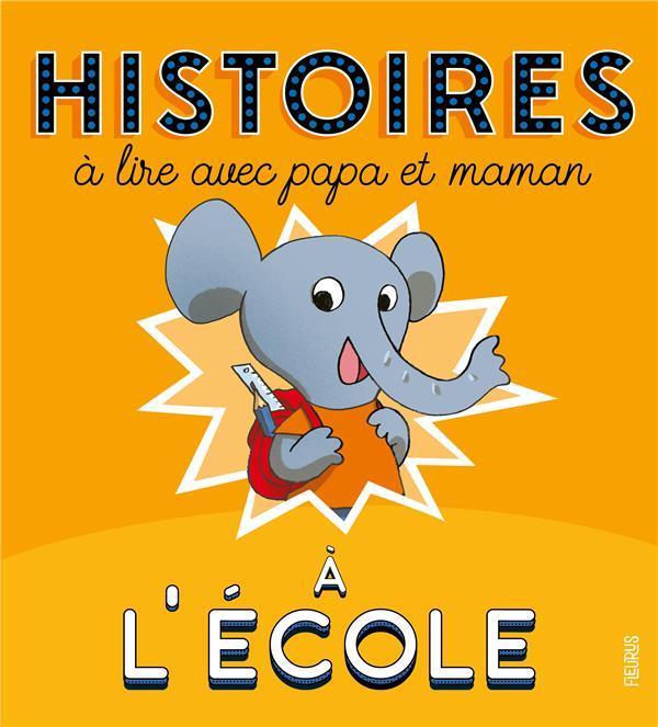 Histoires à lire avec papa et maman ; à l'ecole