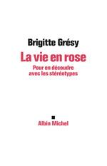 La Vie en rose  - Brigitte Gresy