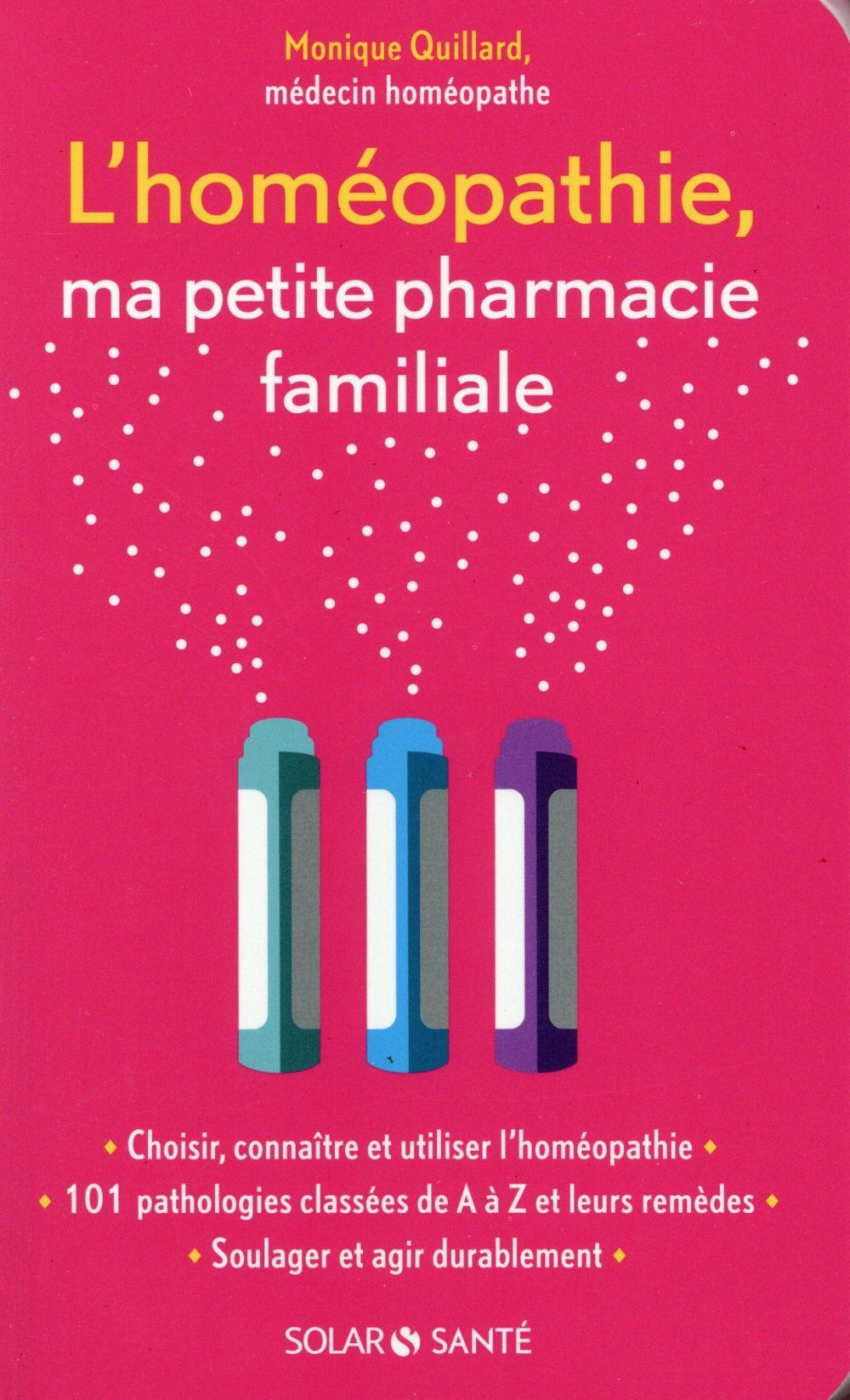 L'homéopathie ; ma petite pharmacie familiale