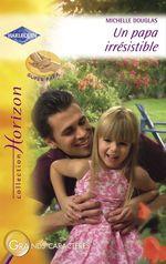 Vente EBooks : Un papa irrésistible (Harlequin Horizon)  - Michelle Douglas