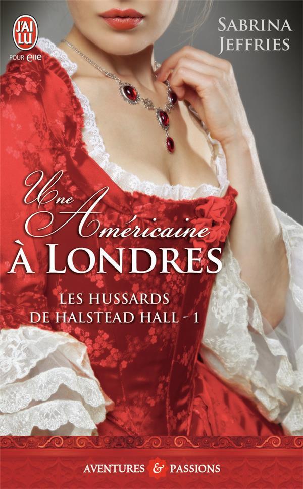 Les hussards de Halstead hall t.1 ; une américaine à Londres