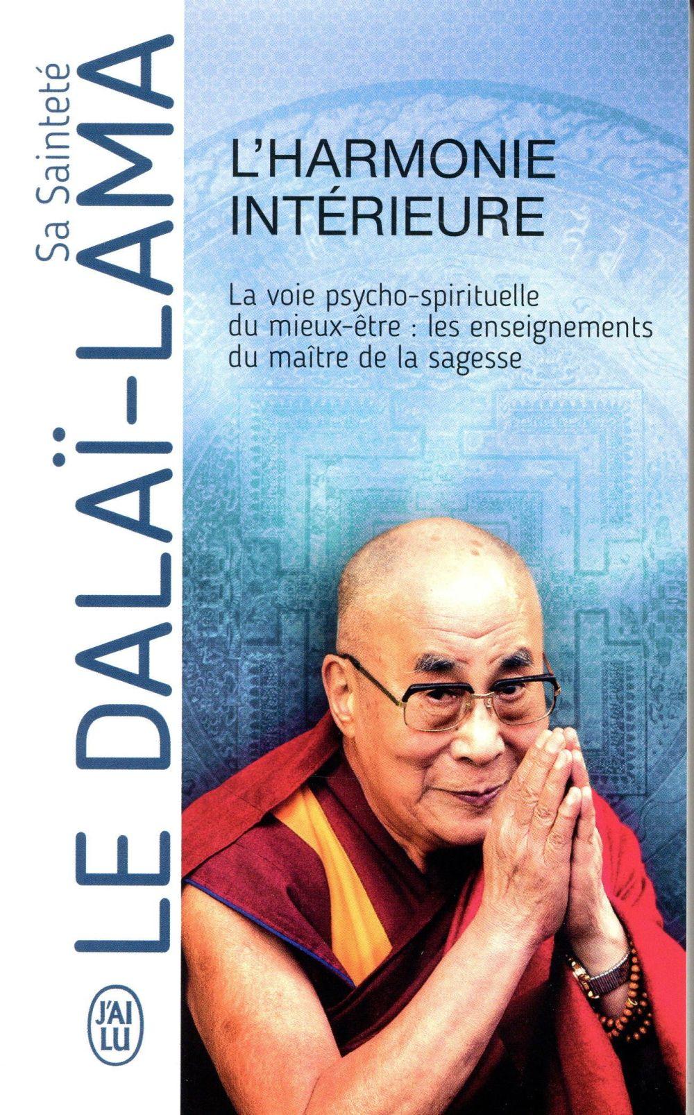 L'harmonie intérieure ; la voie psycho-spirituelle de miex-être : les enseignements du maître de la sagesse