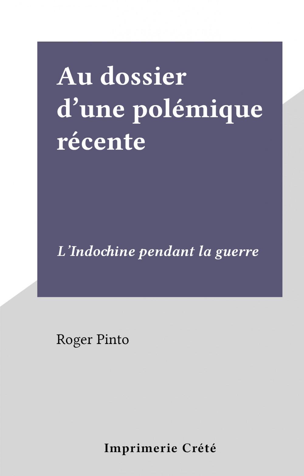 Au dossier d'une polémique récente  - Roger Pinto