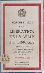 Documents et récits sur la libération de la ville de Limoges  - Georges Guingouin