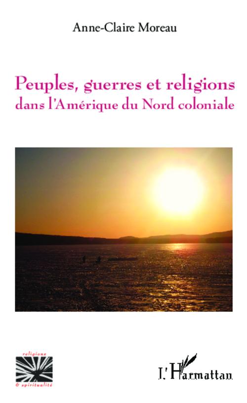 Peuples, guerres et religions dans l'Amérique du nord coloniale