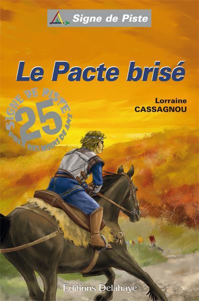 Le pacte brise  (roman jeunesse signe de piste) - signe de piste n 81