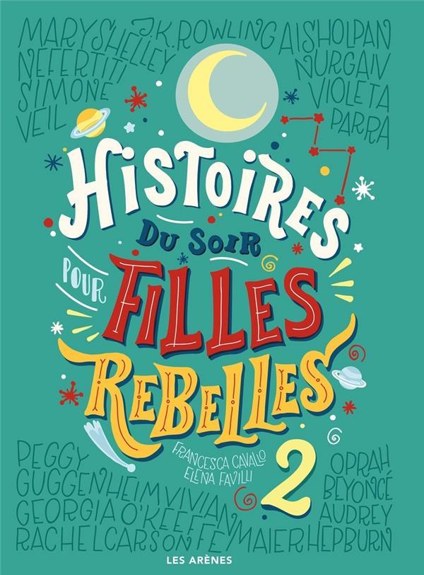 Histoires du soir pour filles rebelles t.2