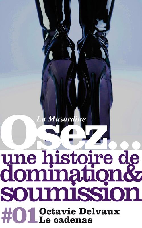 OSEZ ; une histoire de soumission et de domination ; le Cadenas