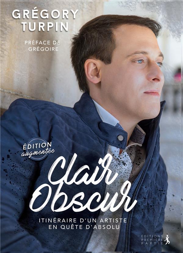 Clair obscur ; itinéraire d'un artiste en quête d'absolu