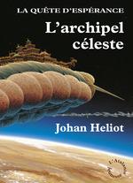Vente Livre Numérique : La quête d'espérance t.3 ; l'archipel céleste  - Johan Heliot