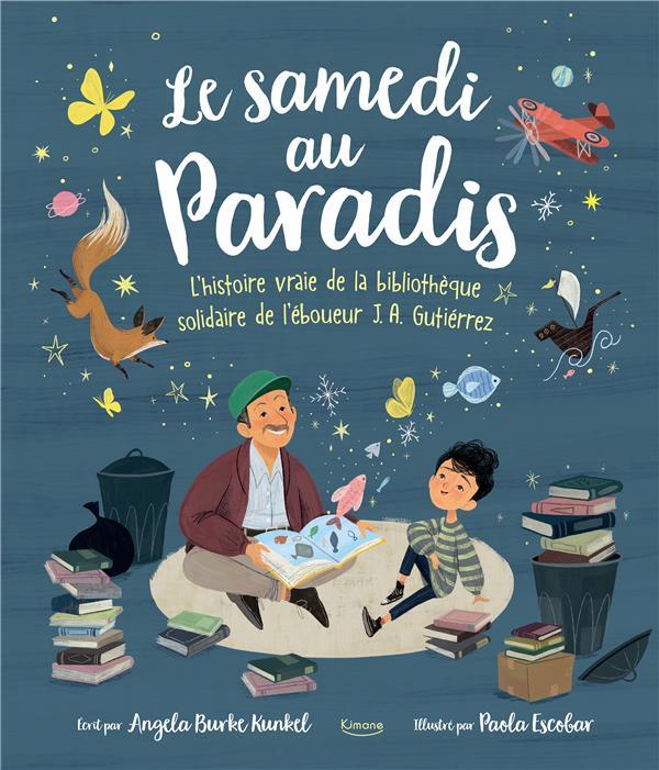 Le samedi au paradis : l'histoire vraie de la bibliothèque solidaire de J. A. Gutierrez