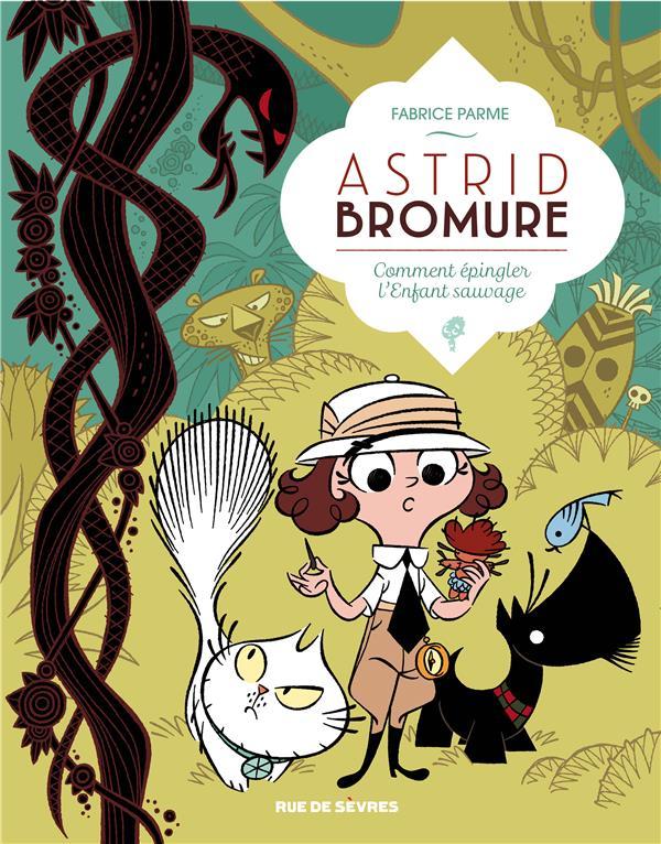 ASTRID BROMURE T3 COMMENT LYOPHILISER L ENFANT SAUVAGE - ASTRID BROMURE T3 COMMENT EPINGLER L ENFANT Parme Fabrice