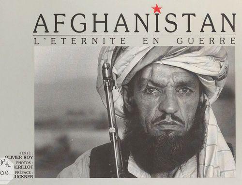 Afghanistan : l'éternité en guerre