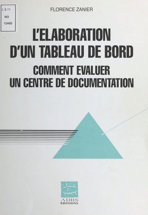 L'Élaboration d'un tableau de bord : Comment évaluer un centre de documentation