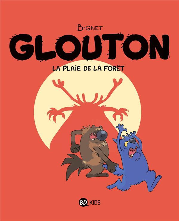 glouton, tome 04 - la plaie de la foret