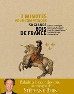 Vente Livre Numérique : 3 minutes pour comprendre 50 grands rois de france  - Stéphane Bern