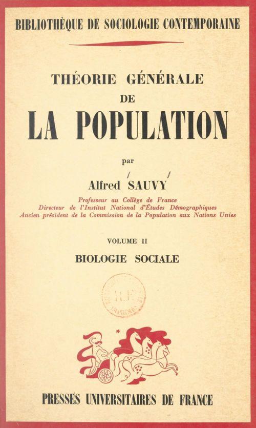Théorie générale de la population (2). Biologie sociale