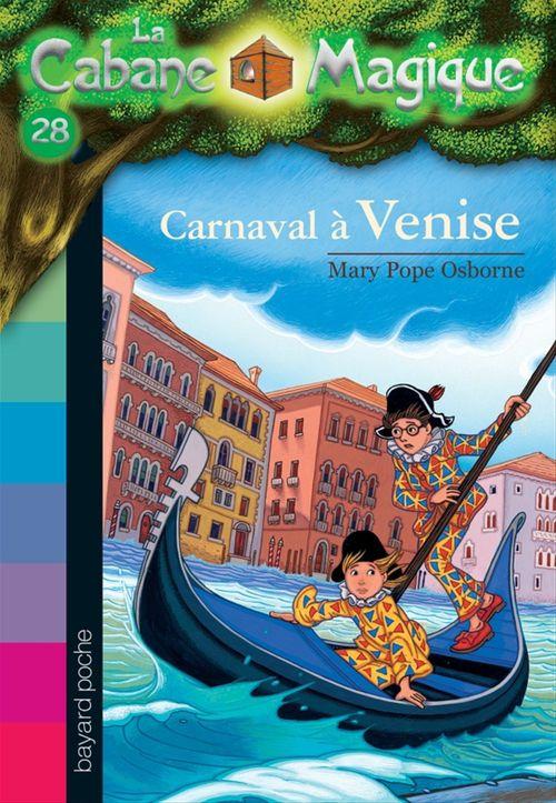 La cabane magique T.28 ; carnaval à Venise