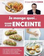 Vente Livre Numérique : Je mange quoi... quand je suis enceinte  - Jean-Michel COHEN