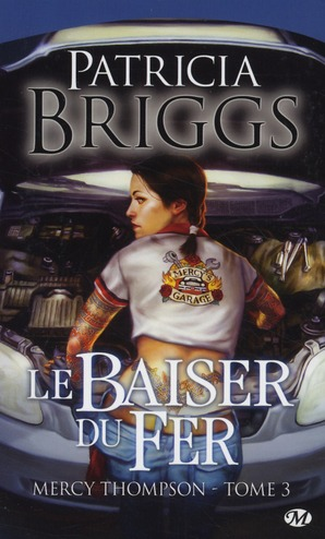 Mercy Thompson T.3 ; le baiser du fer