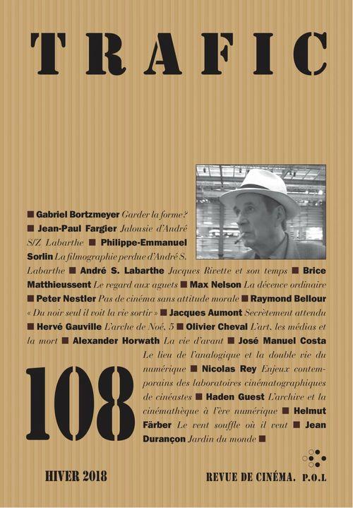 Trafic N° 108 (Hiver 2018)  - collectifs  - Revue Trafic