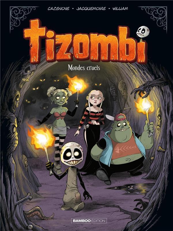 Tizombi T.4 ; mondes cruels