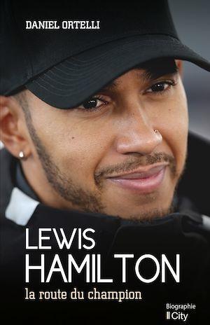 Lewis Hamilton, la route du champion