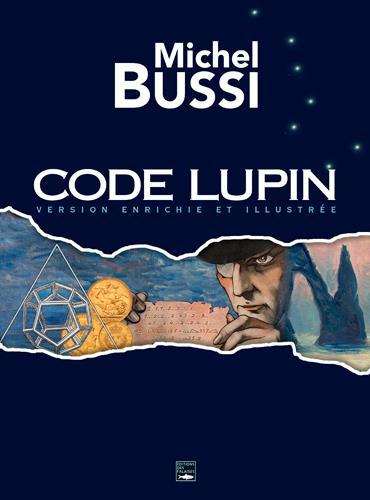 code Lupin ; version enrichie et illustrée