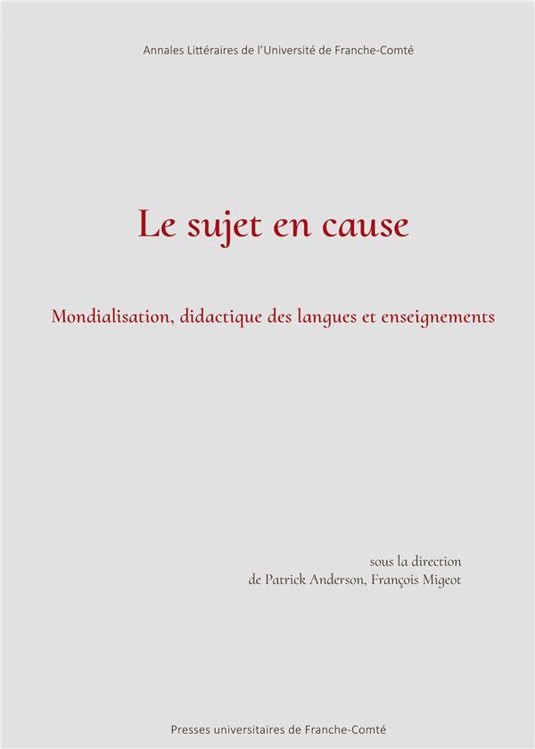 Le sujet en cause. mondialisation, didactique des langues et enseigne ment