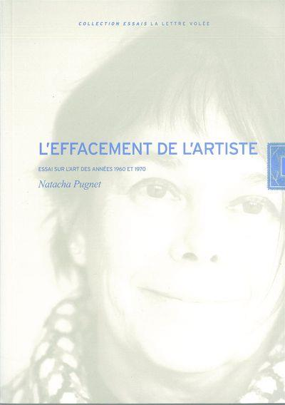 L'effacement de l'artiste ; essai sur l'art des années 1960 et 1970