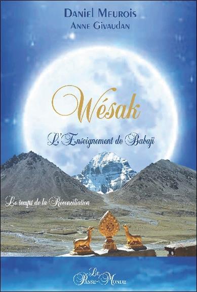 Wésak, l'enseignement de Babaji ; le temps de la réconciliation
