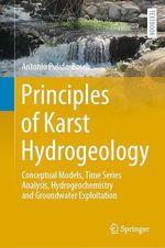 Principles of Karst Hydrogeology  - Antonio Pulido-Bosch